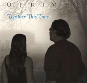 Together This Time - Upriver Music